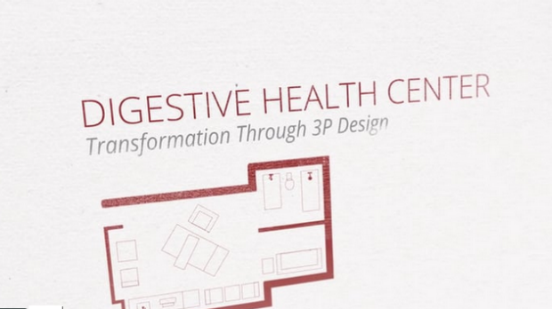 Digestive Health Center Video: Transformation through 3P design